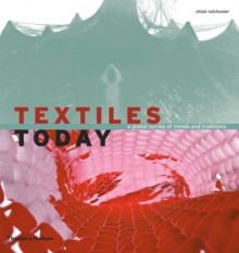 Textiles Today : A Global Survey of Trends and Traditions, Paperback