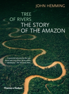 Tree of Rivers : The Story of the Amazon, Paperback