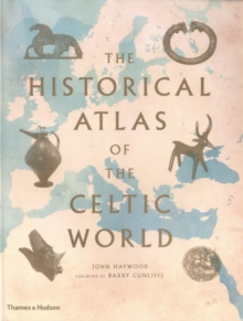 The Historical Atlas of the Celtic World, Paperback