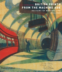 British Prints from the Machine Age : Rhythms of Modern Life 1914-1939, Paperback Book