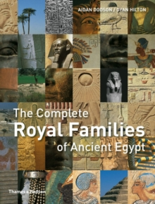 The Complete Royal Families of Ancient Egypt, Paperback
