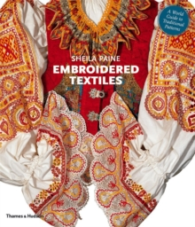 Embroidered Textiles : A World Guide to Traditional Patterns, Paperback