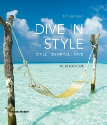 Dive in Style : Chill, Snorkel, Dive, Paperback Book