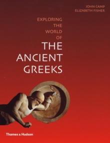 Exploring the World of the Ancient Greeks, Paperback