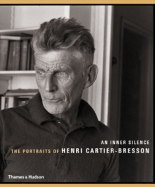 An Inner Silence: The Portraits of Henri Cartier-Bresson, Paperback Book
