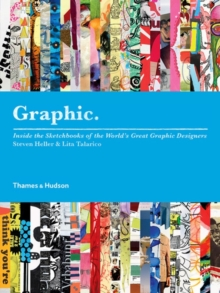 Graphic : Inside the Sketchbooks of the World's Great Graphic Designers, Paperback Book