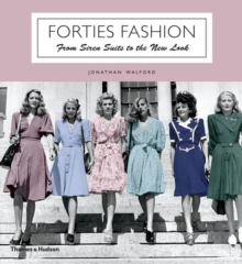 Forties Fashion : From Siren Suits to the New Look, Paperback