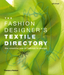 The Fashion Designer's Textile Directory : The Creative Use of Fabrics in Design, Paperback