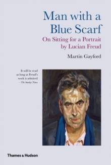 Man With a Blue Scarf : On Sitting for a Portrait by Lucian Freud, Paperback Book