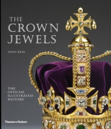 The Crown Jewels : The Official Illustrated History, Paperback