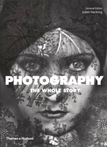 Photography : The Whole Story, Paperback