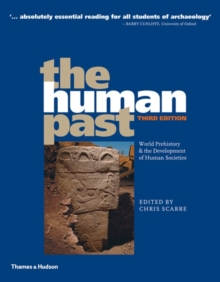 The Human Past : World Prehistory & the Development of Human Societies, Paperback