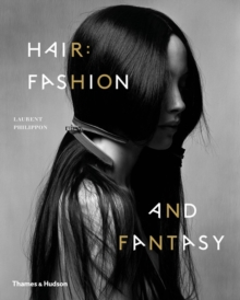 Hair : Fashion and Fantasy, Paperback Book