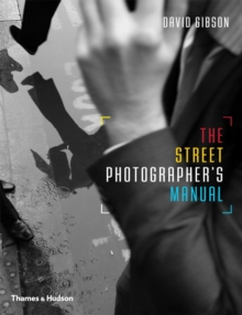 The Street Photographers Manual, Paperback