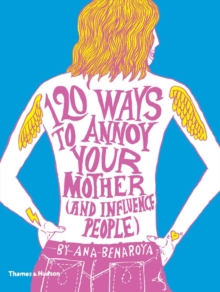 120 Ways to Annoy Your Mother (and Influence People), Paperback