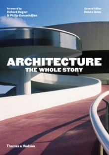 Architecture: the Whole Story, Paperback