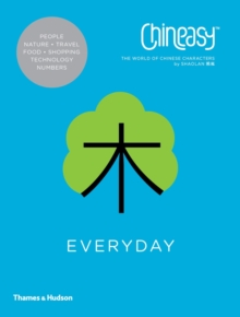 Chineasy Everyday : The World of Chinese Characters, Paperback