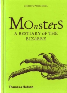 Monsters : A Bestiary of the Bizarre, Hardback