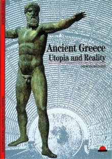Ancient Greece : Utopia and Reality, Paperback