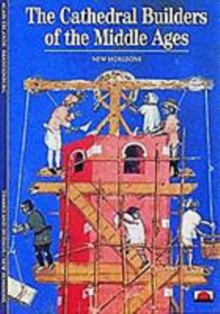 The Cathedral Builders of the Middle Ages, Paperback