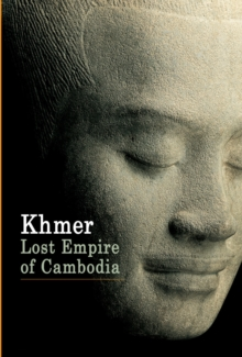 Khmer : Lost Empire of Cambodia, Paperback