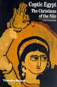 Coptic Egypt : The Christians of the Nile, Paperback