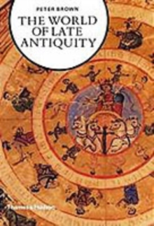 The World of Late Antiquity : AD 150-750, Paperback