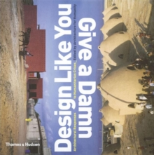 Design Like You Give a Damn : Architectural Reponses to Humanitarian Crises, Paperback