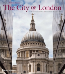 The City of London : Architectural Tradition and Innovation in the Square Mile, Hardback