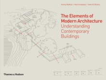 The Elements of Modern Architecture : Understanding Contemporary Buildings, Hardback Book