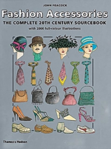 Fashion Accessories : The Complete 20th Century Sourcebook, Hardback Book