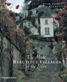 The Most Beautiful Villages of the Loire, Hardback