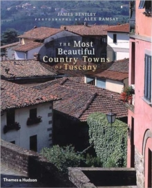The Most Beautiful Country Towns of Tuscany, Hardback