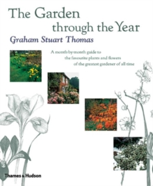 The Garden Through the Year : A Month-by-month Guide to the Favourite Plants and Flowers of the Greatest Gardener of All Time, Hardback Book