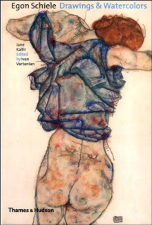 Egon Schiele : Drawings and Watercolours, Hardback