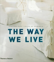 The Way We Live : Making Homes/Creating Lifestyles, Hardback