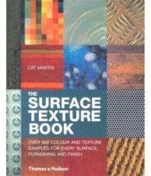 The Surface Texture Book : Over 800 Colour and Texture Samples for Every Surface, Furnishing and Finish, Spiral bound