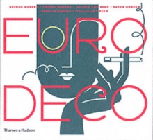 Euro Deco : British Modern, French Modern, Spanish Art Deco, Dutch Modern, German Modern, Italian Art Deco, Hardback Book