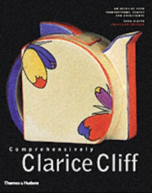 Comprehensively Clarice Cliff : An Atlas of Over 2,000 Patterns, Shapes and Backstamps, Hardback