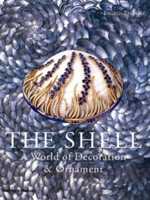 The Shell : A World of Decoration and Ornament, Hardback