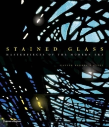 Stained Glass : Masterpieces of the Modern Era, Hardback