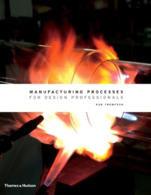 Manufacturing Processes for Design Professionals, Hardback Book