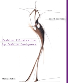 Fashion Illustration by Fashion Designers, Hardback