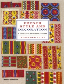 French Style and Decoration : A Sourcebook of Original Designs, Hardback