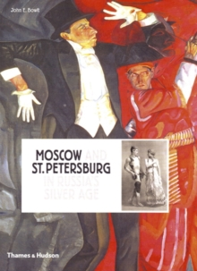 Moscow and St Petersburg in Russia's Silver Age : 1900 - 1920, Hardback