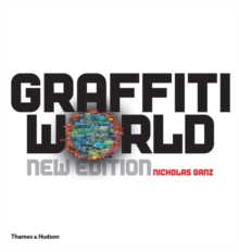 Graffiti World : Street Art from Five Continents, Hardback