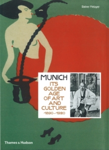 Munich : Its Golden Age of Art and Culture 1890 - 1920, Hardback