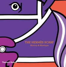 The Hermes Scarf : History and Mystique, Hardback