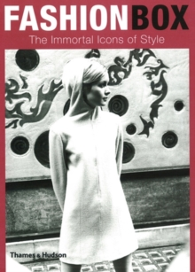 Fashion Box : The Immortal Icons of Style, Hardback Book