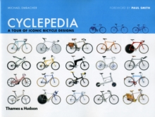 Cyclepedia : A Tour of Iconic Bicycle Designs, Hardback Book